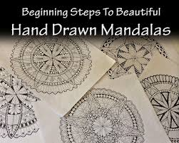 Beginning Steps To Creating Beautiful Hand Drawn Mandalas