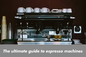 Best Espresso Machines The Ultimate GuideJune 2018