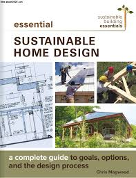 Essential Sustainable Home Design: A Complete Guide To Goals ... Virtual Home Design App Cool Architect House Architectural Design Nz New Home Cost Efficient Designs Aloinfo Aloinfo Custom Process Bainbridge Group View The Interior Luxury Modern With Johnston Architects Fashionable Idea Conceptual 15 Download In Adhome Family Floor Plan Open Kitchens And Living Contemporary Phx Architecture 103 Development Trace Uk Deco Plans
