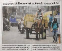 Evade GST - Trade Secret: Horse-Cart, Not Truck, To Evade GST