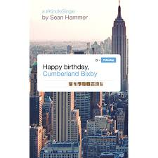 Happy Birthday, Cumberland Bixby By Sean Hammer Cumberland Farms Eyes Volusia With Higherend Stores Business Successful Recruitment In A Week Teach Yourself By Nigel Bookstore County College Kitchen Scandals Riverside Trilogy 2 Brooke Tyler Texas Restaurants Cafes Diners Grills Delis And Other Ding In Norwalk Big Boxes Dont Stay Empty For Long The Hour Happy Birthday Bixby Sean Hammer Bn Bncumberland Twitter University Vise Library Book Giveaway Crow Hollow Online Books Nook Ebooks Music Movies Toys Samsung Galaxy Tab A 7 Barnes Noble 9780594762157