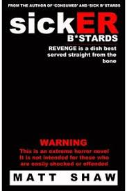 SickER Bstards A Novel Of Extreme Sex And Horror