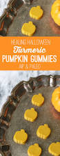 Best Halloween Candy Ever by Healing Halloween Pumpkin Turmeric Gummies Aip Paleo Unbound