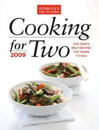 Cooking for Two 2009 The Year s Best Recipes Cut Down to Size