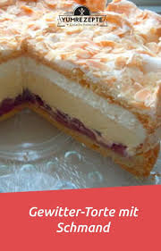 gewitter torte mit schmand yum rezepte