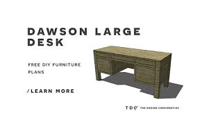free diy furniture plans how to build a dawson large desk the
