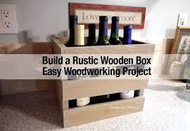 Build A Rustic Wooden Box For An Easy
