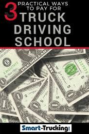 100 Free Trucking Schools 3 Practical Ways You Can Pay For Truck Driving School Training