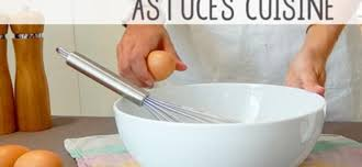 cuisine du jour l astuce cuisine du