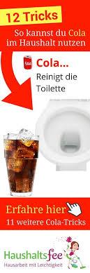 cola zum klo reinigen cola haushalt haushaltsfee