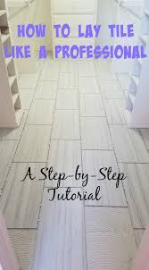 Preparing Wood Subfloor For Tile by Best 25 How To Lay Tile Ideas On Pinterest Laying Tile How To