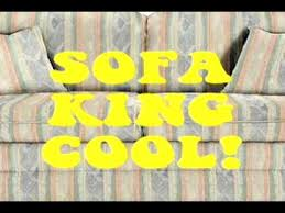 sofa king youtube