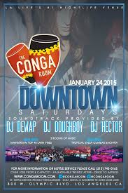 Conga Room La Live Concerts by Conga Room Downtown Saturdays 2 Dance Rooms