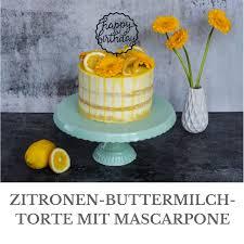 zitronen buttermilch torte mit mascarpone loui bakery