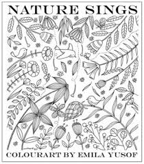 Nature Sings Second Adult Colouring Book In The Colourart Series By Emila Yusof Published