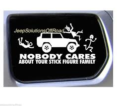 Nobody Cares About Your Stick FIGURE Family Sticker Vinyl Decal JEEP ... My Other Ride Is Your Mom Funny Car Sticker Decal Funny The Shocker Car Jdm Vinyl Window Decal Sticker Import Hand Truck Saying Stickers And Quotes Page 2 Ford Your Stick Family Was Delicious Dinosaur Bumper Buy Bigger Than Texas Usa 4x4 Awd 4wd Off Road Truck Cool Stickers For Cars Sruptalentcom Im Loving It Mcdonalds Slammed Ranger Double Cab 25 X 85 Tailgater Kiss Ass Joke Fits If You Think This Is Slow Wait Till We Go Uphill Caravan Dirty Diesel Banner Vinyl Diesel Vw Dub Euro Bigfoot Hide Seek World Champion For