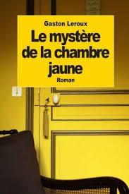 le myst鑽e de la chambre jaune le myst鑽e de la chambre jaune 57 images la mystere 28 images