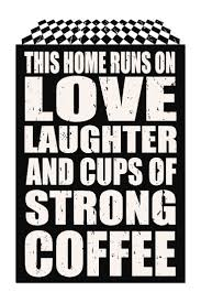 Love Light Laughter And Chocolate by 541 Best I Love Coffee Images On Pinterest Coffee Coffee