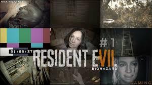 Resident Evil 7 – Biohazard – Walkthrough Part 1 Best Of- Nick ...