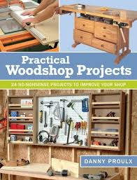 Practical Woodworking Magazine Download by Woodworking Book 24 Practical Woodshop Projects Shopwoodworking