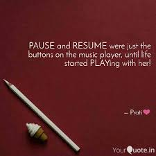 PAUSE And RESUME Were Jus... | Quotes & Writings By ... Rsum Tyler Zucco Bernard Hobbies And Interests On Resume Full List Guide 20 Examples Music Samples Complete Writing Playing Spider Ps Game Settings Music Volume Spotify App 8 Different Types Of Resume Samples Dragon Fire Defense Real Video Game That Worked Jeremy Scott Olsen Musician Sample Jasonkellyphotoco Example A Good Cv 13 Wning Cvs Get Noticed Printable Blank Rumes To Fill In Chcsventura Cube Plus Ariel Premium Manualzzcom