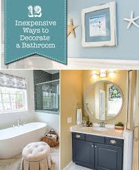 12 Inexpensive Ways To Decorate A Bathroom
