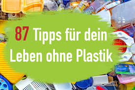 101 tipps für dein plastikfreies leben in 2021 ecoyou