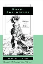 Moral Prejudices Essays On Ethics Edition 1
