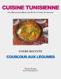 recette cuisine couscous tunisien couscous tunisien aux légumes