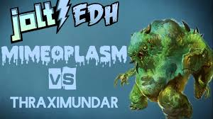 Mtg Thraximundar Edh Deck by Jolt Commander The Mimeoplasm Vs Thraximundar Youtube