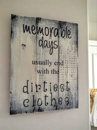 Pallet Wood Sign Memorable Days Usually End With The Dirtiest Clothes Rustic Laundryroom Laundry Room Farmhouse Decor By WoodFinds On