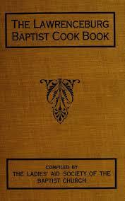 vieux livre de cuisine the lawrenceburg baptist cook book cook books vieux