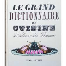 grand dictionnaire de cuisine de alexandre dumas format beau livre