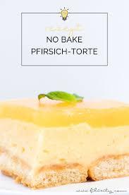 no bake pfirsich vanille torte ohne backen filizity