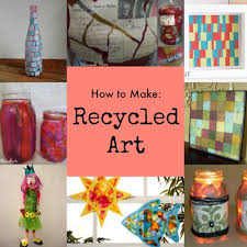 12 Recycled Art Projects