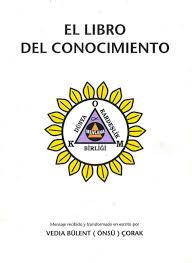 Hubiera Gustado Saber EL LIBRO DEL CONOCIMIENTO Mensaje Recibido Y Transformado En Escrito Por VEDIA BULENT ONSU