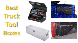 100 Truck Tool Storage Best Boxes Of 2018
