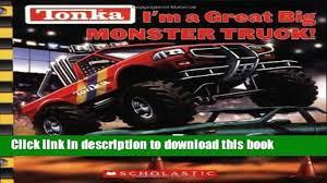 100 Monster Truck Shows Ma PDF Tonka I M A Great Big Read Full Ebook Video