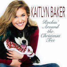 Who Sings Rockin Around The Christmas Tree by Kaitlyn Baker Releases New
