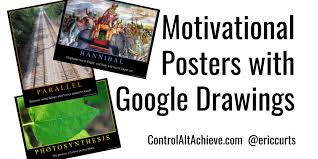 Have Students Create Educational Motivational Posters With Google Drawings