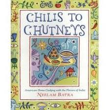 Chilis To Chutneys American Home Cooking With The Flavors Of India