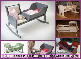 Free Woodworking Plans For Baby Cradle by Diy Rocking Chair Cradle Combo Baby Crib Free Plan