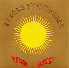 13th Floor San Antonio Hours by The 13th Floor Elevators Easter Everywhere The Lsd Was