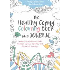 Healthy Coping Colouring Book And Journal Creative Activities To Help Manage Stress Anxiety Other
