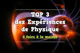 top 3 des expériences de physique à faire à la maison