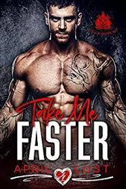 TAKE ME FASTER A Dark Bad Boy Romance Hellriders MC