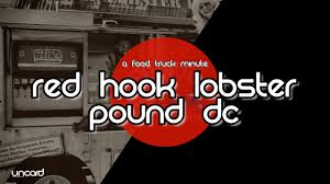 100 Redhook Lobster Truck Red Hook Pound DC A Food Minute