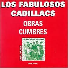 Obras Cumbres Los Fabulosos Cadillacs