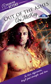 Out Of The Ashes Dreamspun Beyond Book 1 By McKay Ari