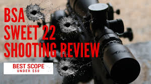100 Sweet 22 BSA MP 15 Shooting Review Best Rifle Scope Under 50